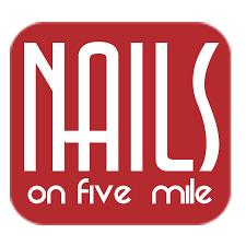 Nails on Five Mile
